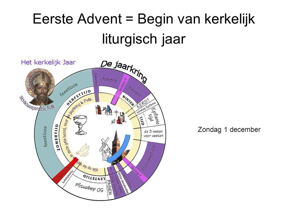 Eerste Advent = Begin van kerkelijk liturgisch jaar
