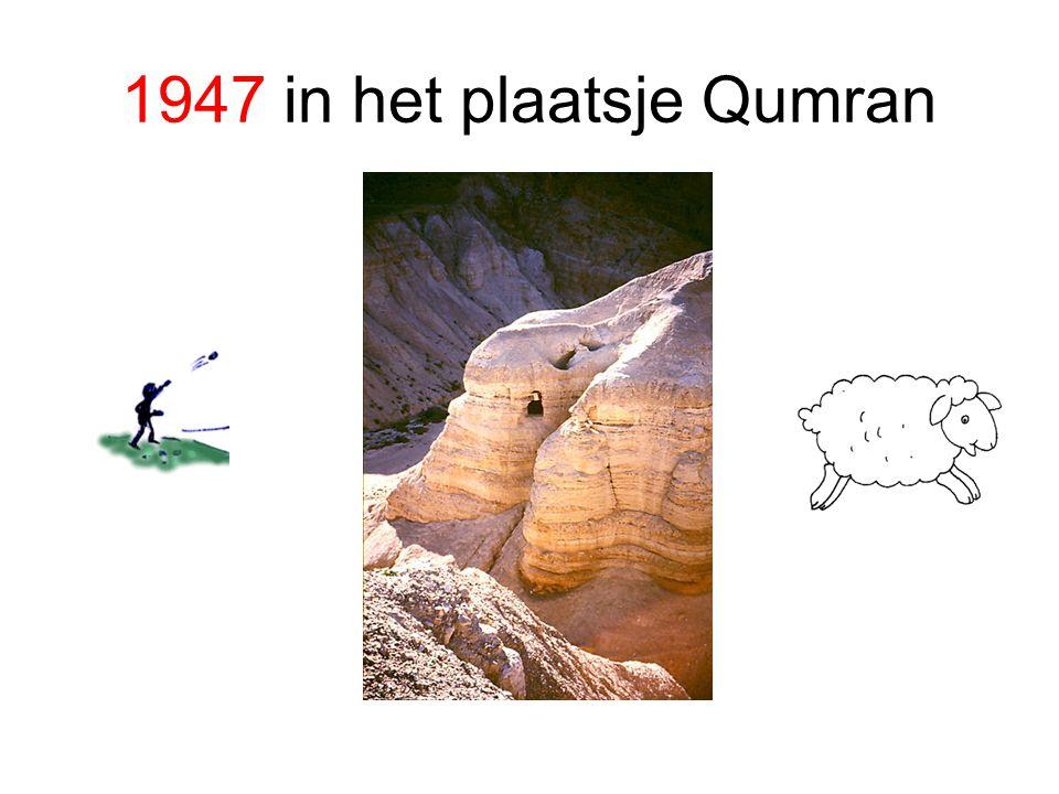 1947 in het plaatsje Qumran