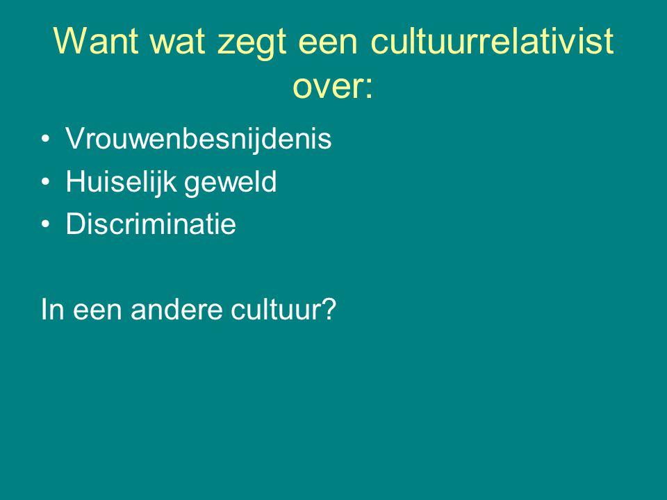 Want wat zegt een cultuurrelativist over: