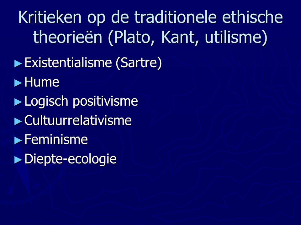 Kritieken op de traditionele ethische theorieën (Plato, Kant, utilisme)