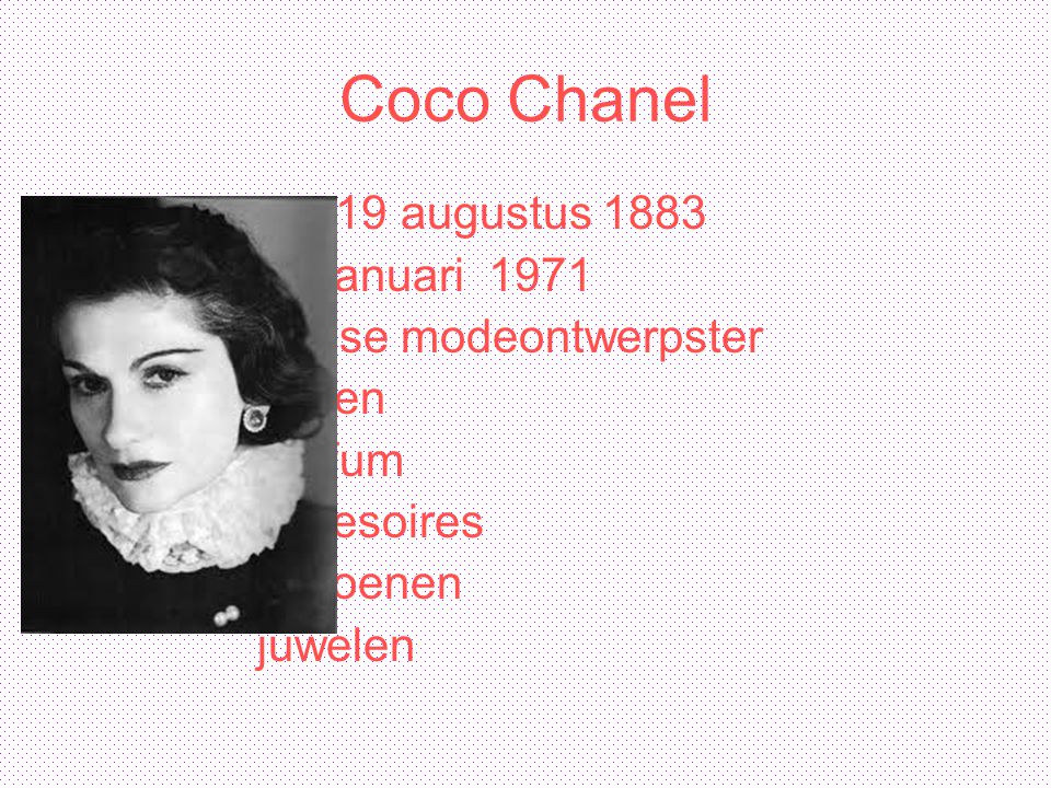 Coco Chanel 19 augustus 1883 10 januari 1971 franse modeontwerpster