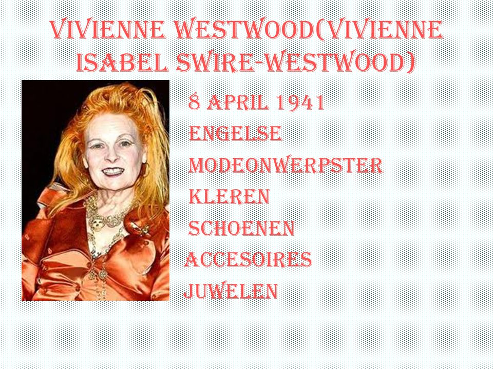 Vivienne Westwood(vivienne Isabel Swire-westwood)