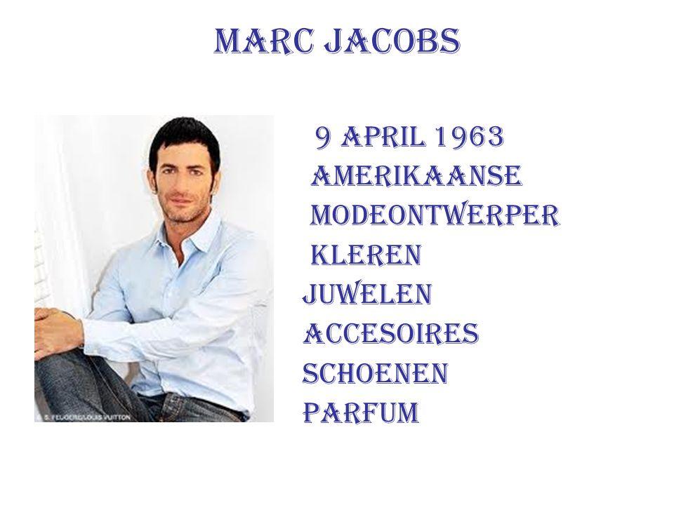 Marc Jacobs 9 april 1963 amerikaanse modeontwerper kleren juwelen