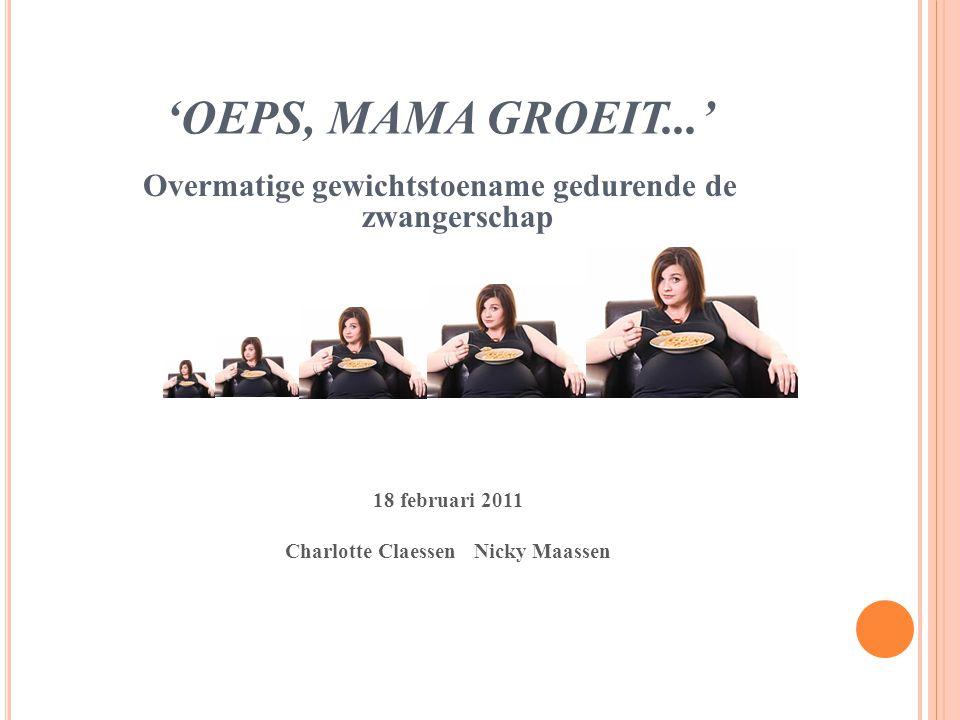'OEPS, MAMA GROEIT...' Overmatige gewichtstoename gedurende de zwangerschap.