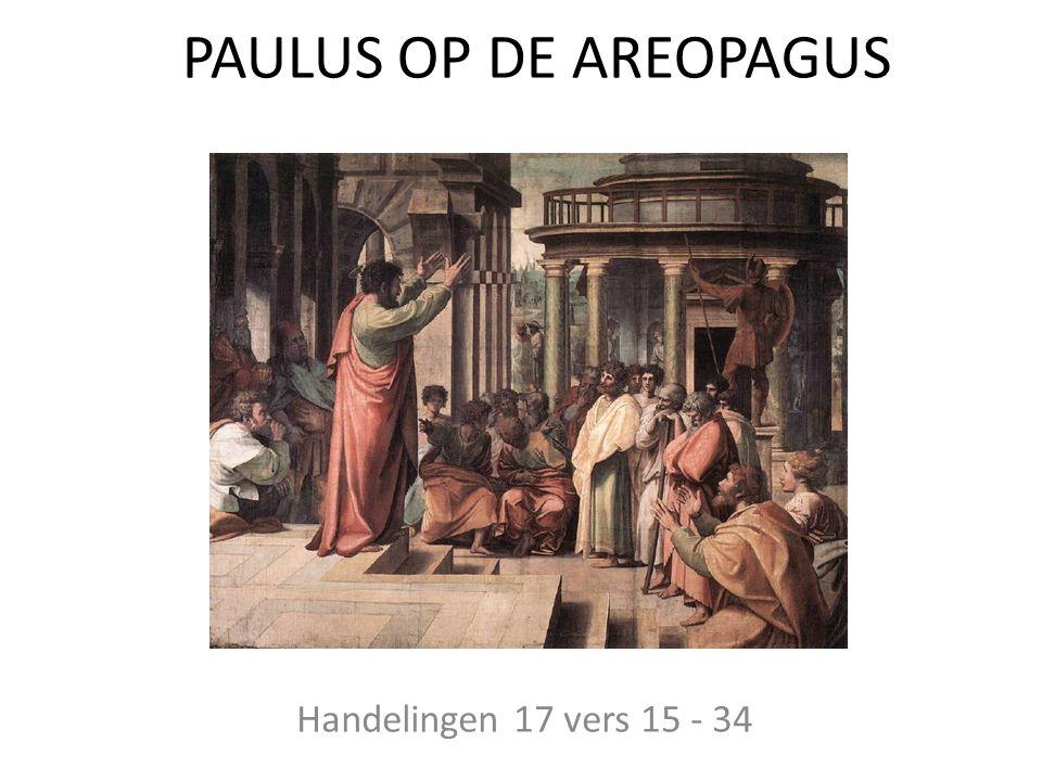 PAULUS OP DE AREOPAGUS Handelingen 17 vers 15 - 34