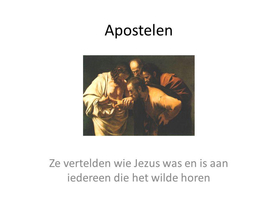 Ze vertelden wie Jezus was en is aan iedereen die het wilde horen