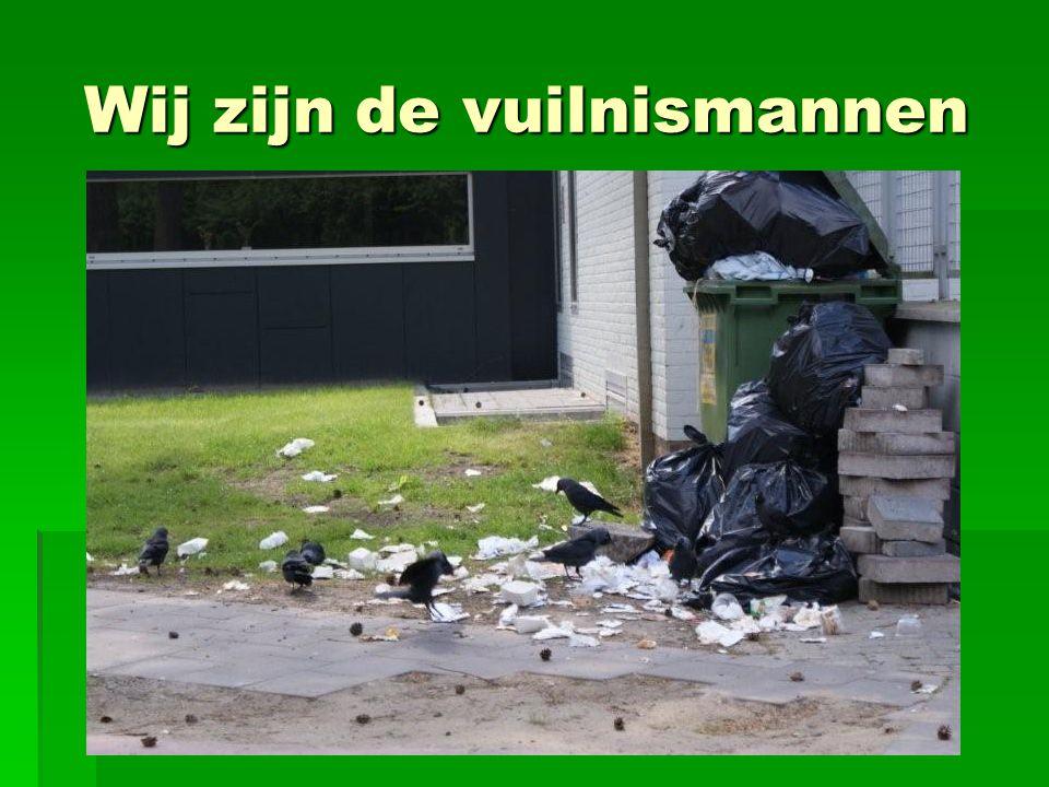 Wij zijn de vuilnismannen
