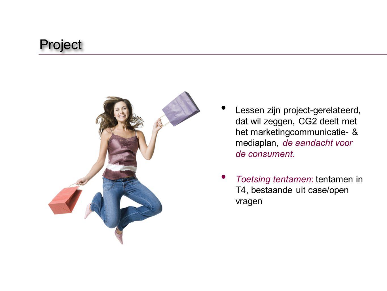 Project Lessen zijn project-gerelateerd, dat wil zeggen, CG2 deelt met het marketingcommunicatie- & mediaplan, de aandacht voor de consument.