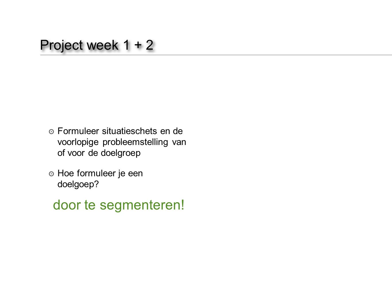 Project week 1 + 2 door te segmenteren!