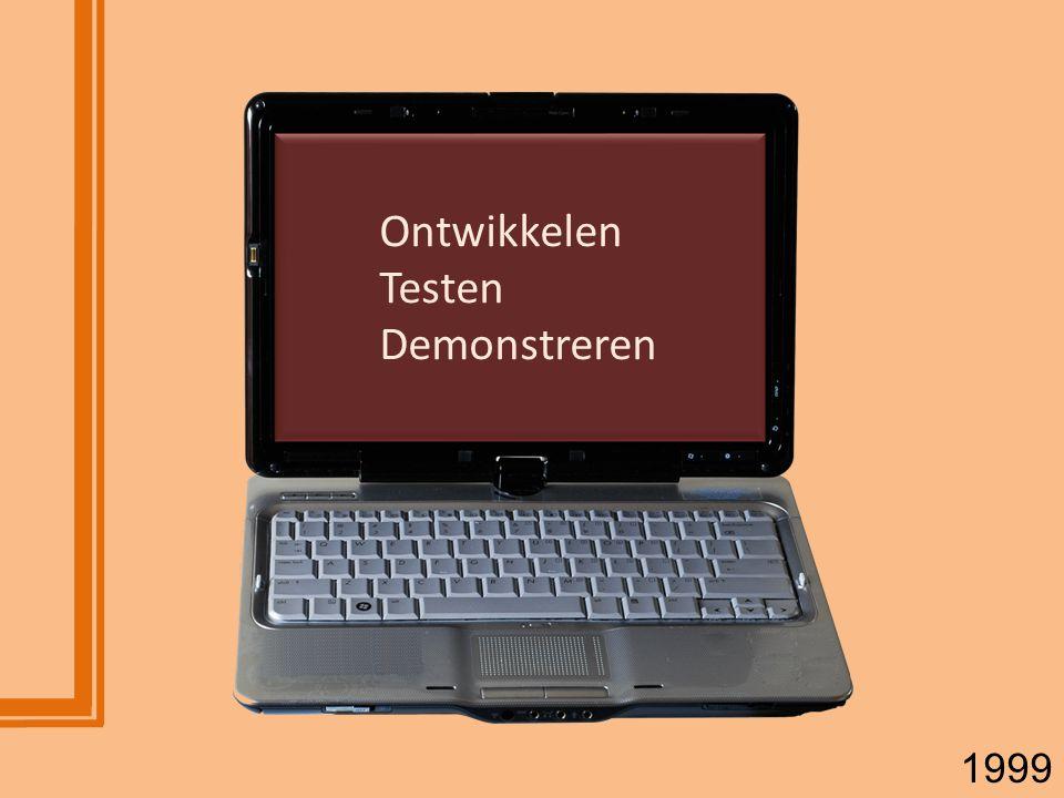 Ontwikkelen Testen Demonstreren 1999