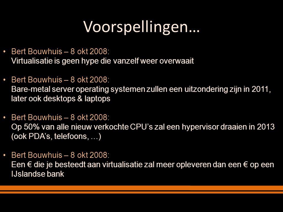 Voorspellingen… Bert Bouwhuis – 8 okt 2008: Virtualisatie is geen hype die vanzelf weer overwaait.
