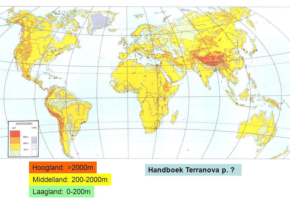 Hoogland: >2000m Handboek Terranova p. Middelland: 200-2000m Laagland: 0-200m