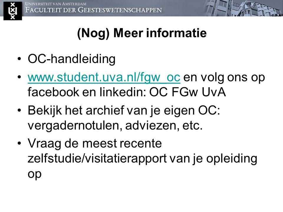 (Nog) Meer informatie OC-handleiding. www.student.uva.nl/fgw_oc en volg ons op facebook en linkedin: OC FGw UvA.