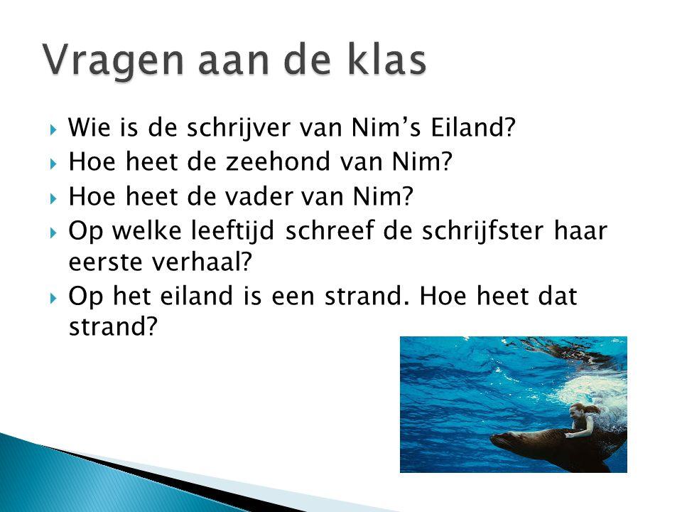 Vragen aan de klas Wie is de schrijver van Nim's Eiland