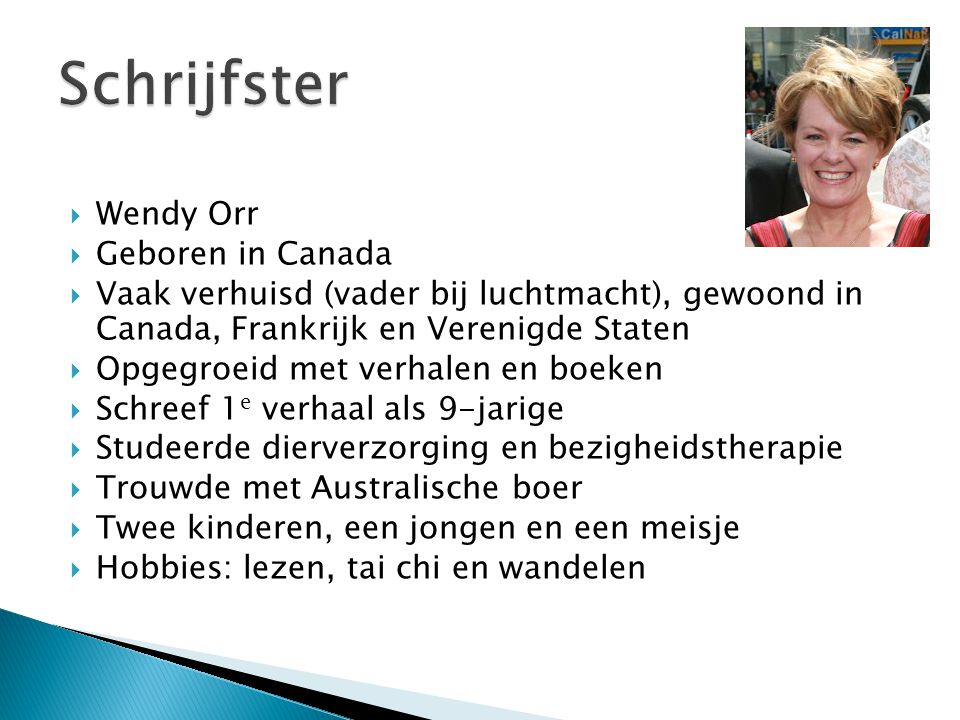 Schrijfster Wendy Orr Geboren in Canada