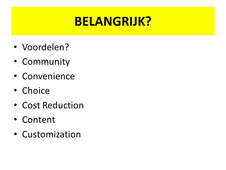 BELANGRIJK Voordelen Community Convenience Choice Cost Reduction