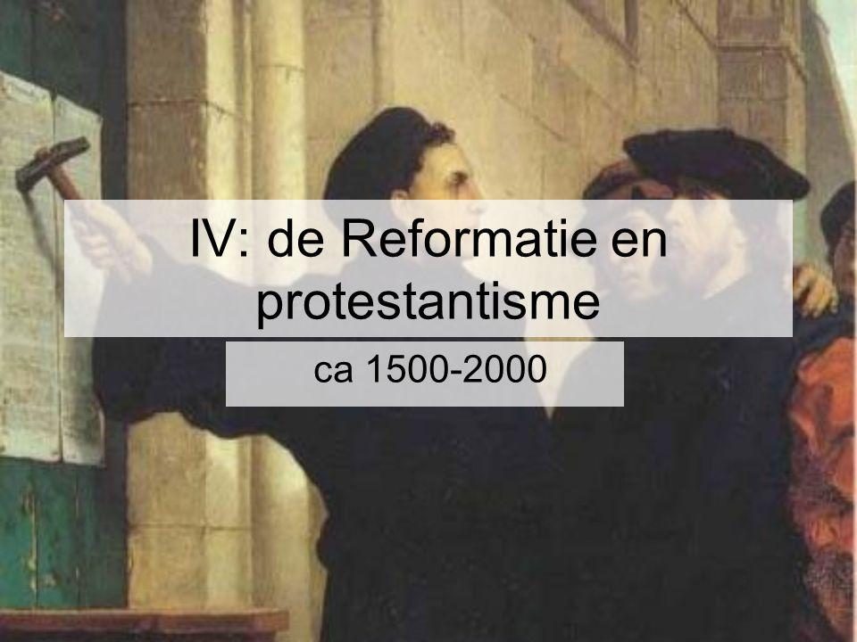 IV: de Reformatie en protestantisme