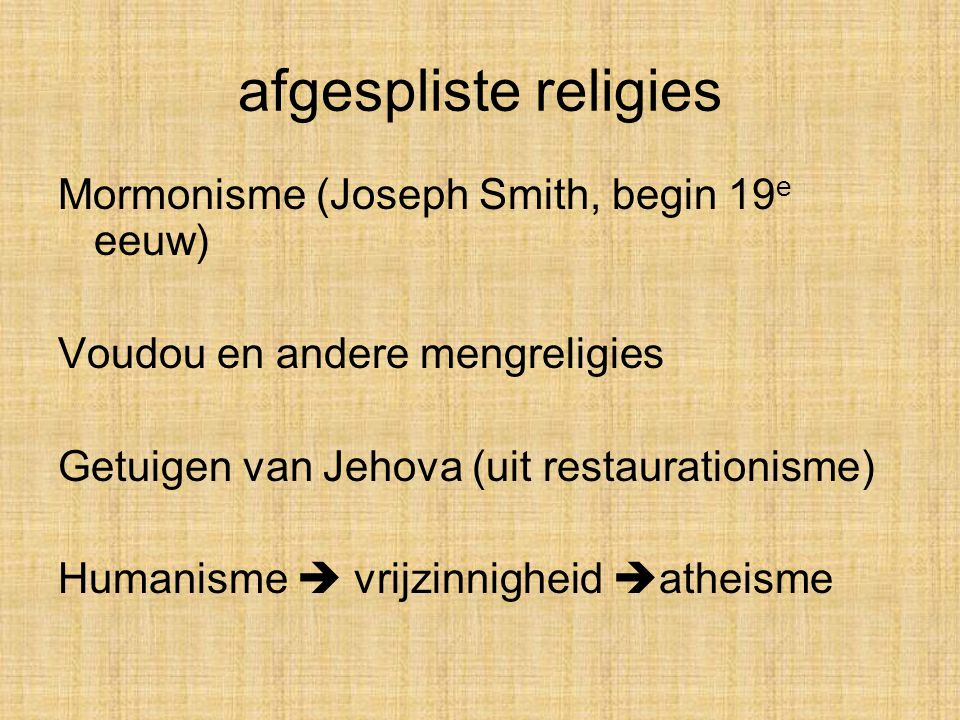 afgespliste religies Mormonisme (Joseph Smith, begin 19e eeuw)