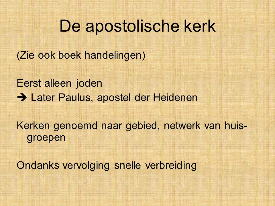 De apostolische kerk (Zie ook boek handelingen) Eerst alleen joden