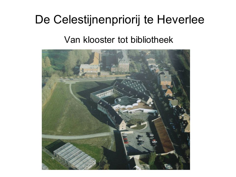 De Celestijnenpriorij te Heverlee