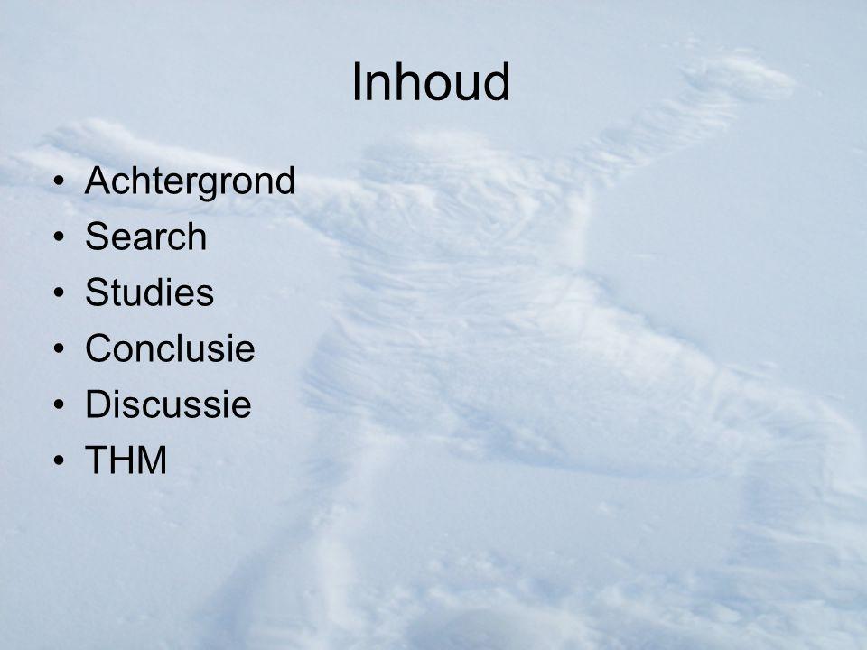 Inhoud Achtergrond Search Studies Conclusie Discussie THM