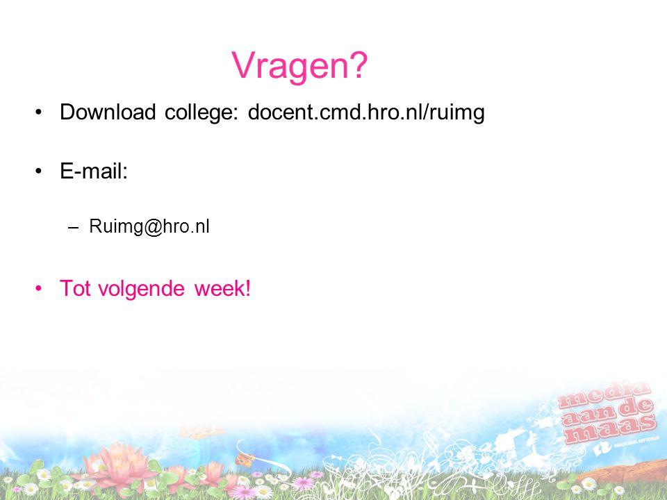 Vragen Download college: docent.cmd.hro.nl/ruimg E-mail: