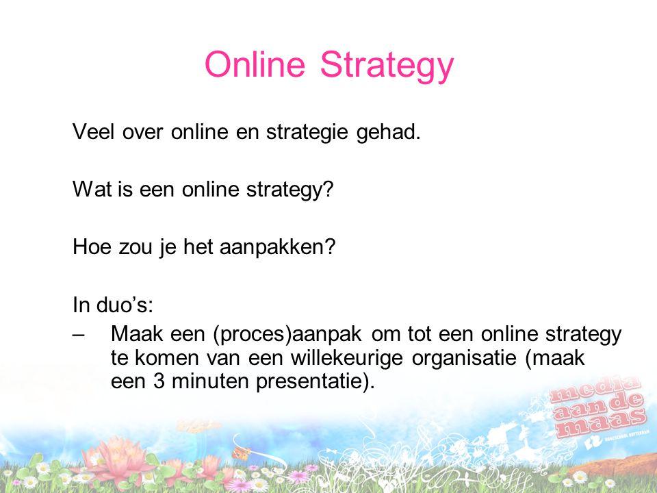 Online Strategy Veel over online en strategie gehad.