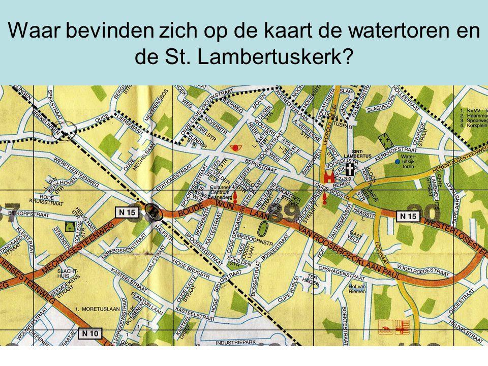 Waar bevinden zich op de kaart de watertoren en de St. Lambertuskerk