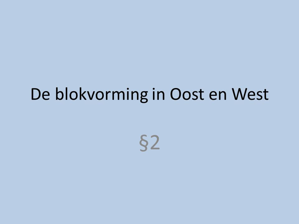 De blokvorming in Oost en West