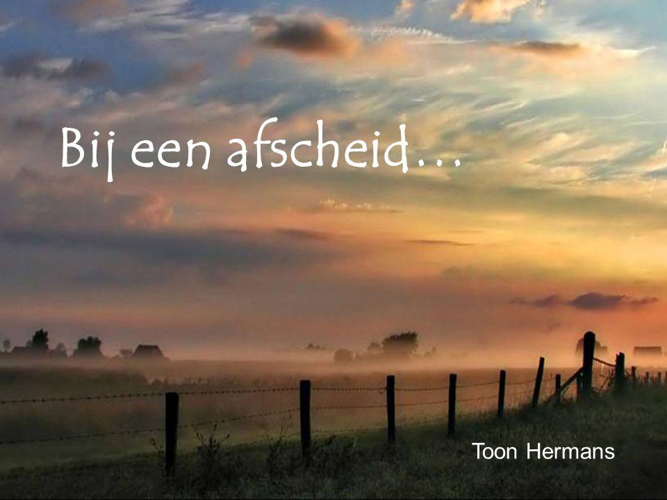 Bij een afscheid… Toon Hermans