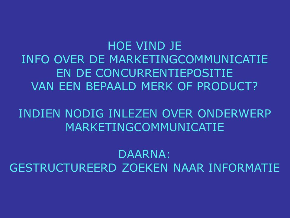 INFO OVER DE MARKETINGCOMMUNICATIE EN DE CONCURRENTIEPOSITIE