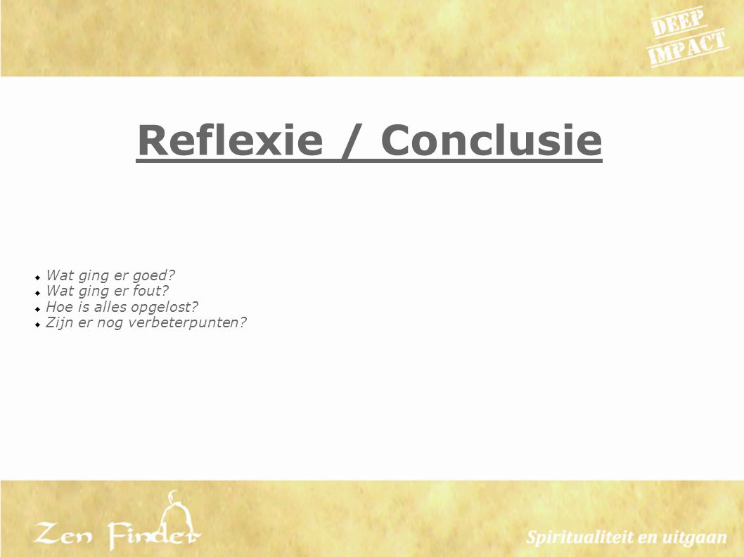 Reflexie / Conclusie Wat ging er goed Wat ging er fout