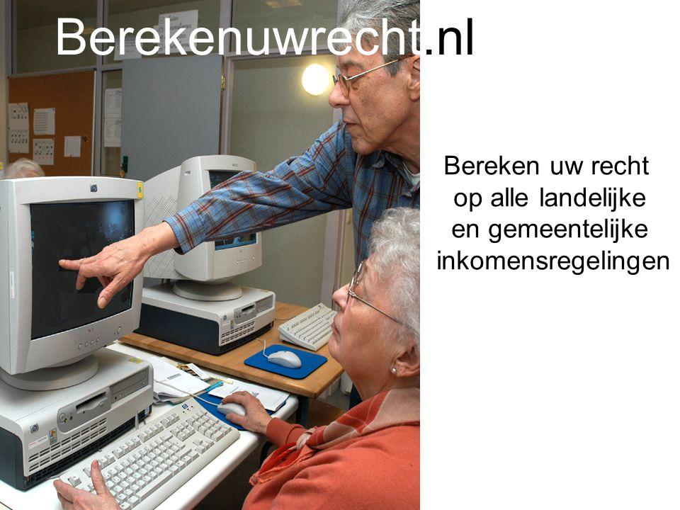 Berekenuwrecht.nl Bereken uw recht op alle landelijke en gemeentelijke
