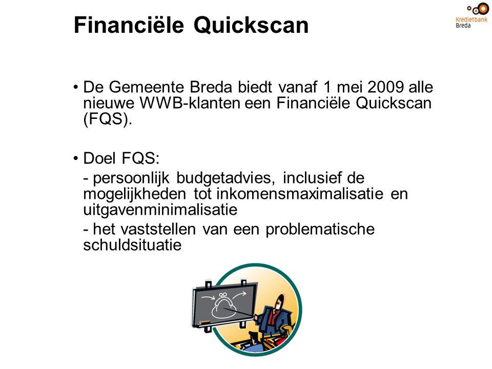 Financiële Quickscan De Gemeente Breda biedt vanaf 1 mei 2009 alle nieuwe WWB-klanten een Financiële Quickscan (FQS).