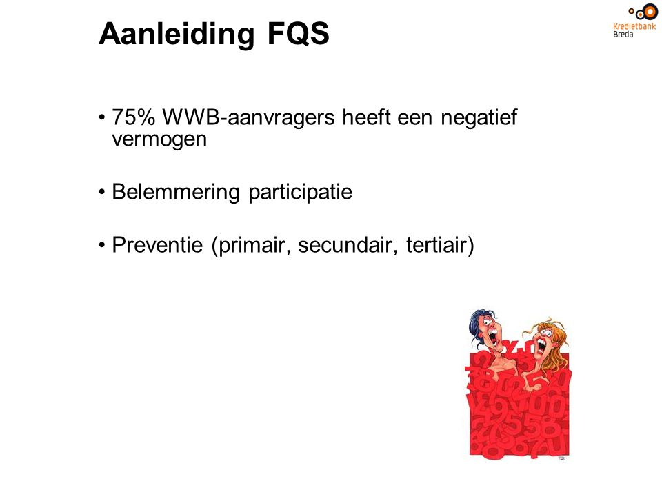 Aanleiding FQS 75% WWB-aanvragers heeft een negatief vermogen