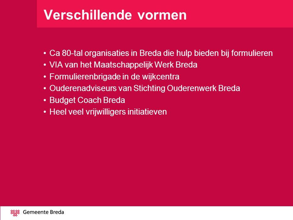 Verschillende vormen Ca 80-tal organisaties in Breda die hulp bieden bij formulieren. VIA van het Maatschappelijk Werk Breda.