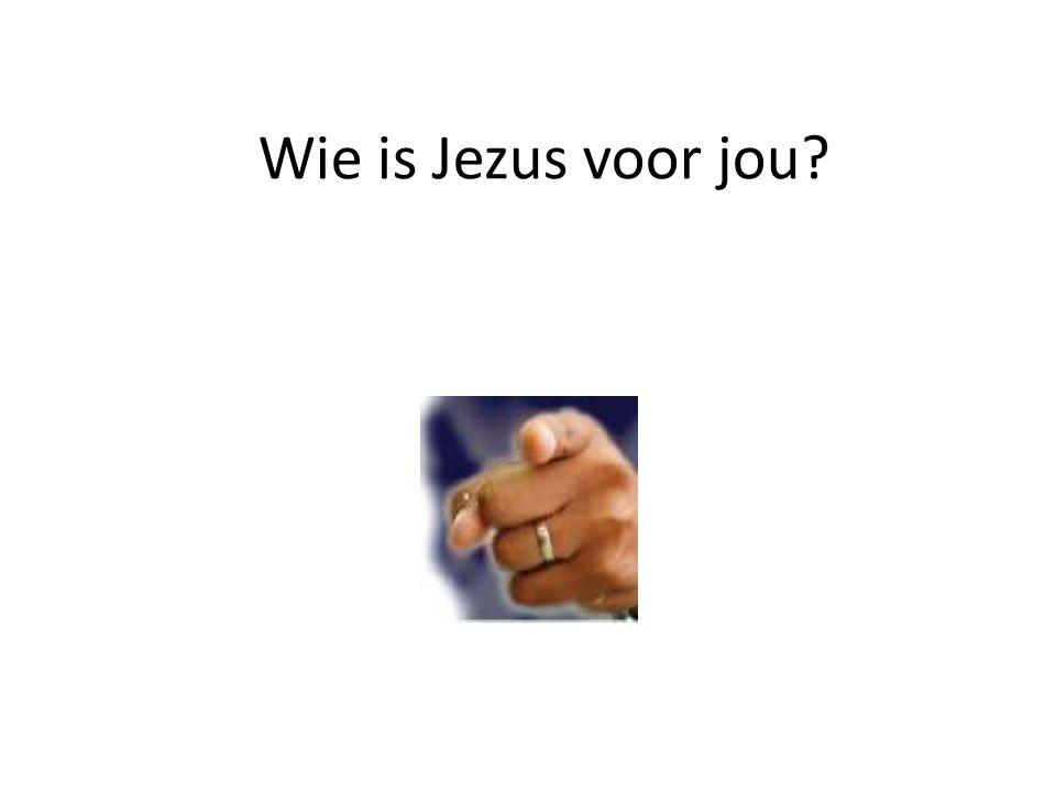 Wie is Jezus voor jou 15