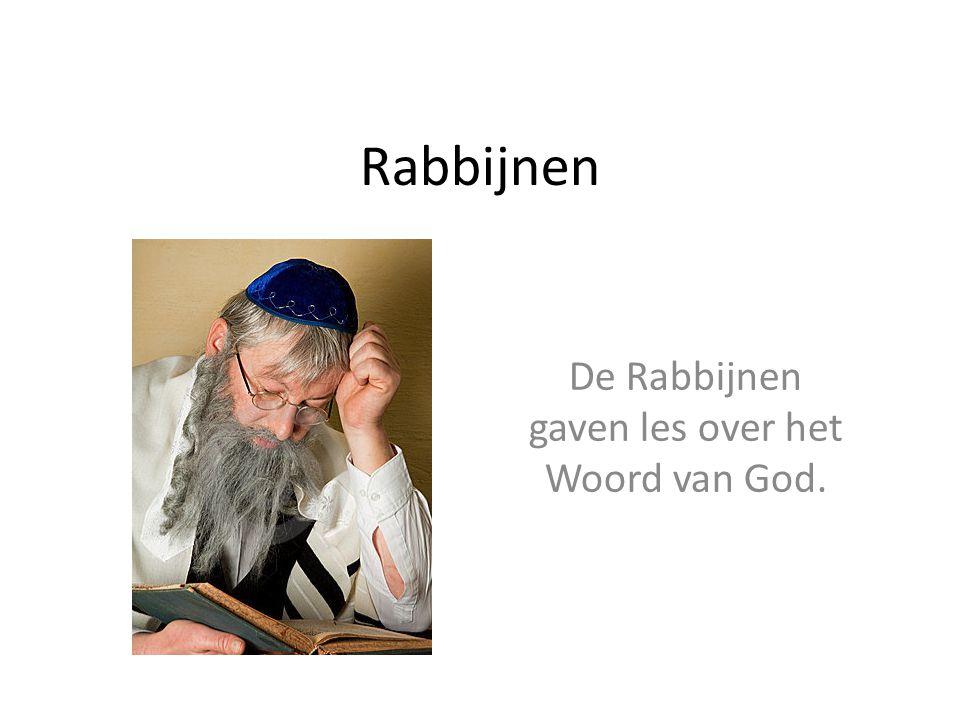 De Rabbijnen gaven les over het Woord van God.