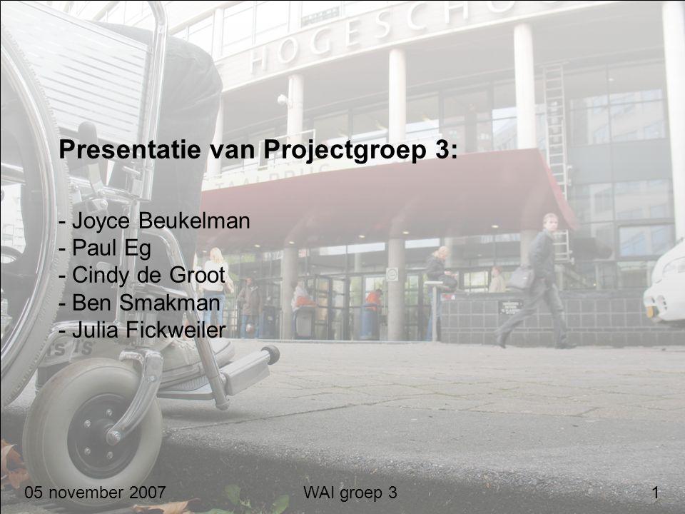 Presentatie van Projectgroep 3: - Joyce Beukelman - Paul Eg - Cindy de Groot - Ben Smakman - Julia Fickweiler