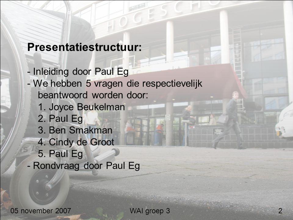 Presentatiestructuur: - Inleiding door Paul Eg - We hebben 5 vragen die respectievelijk beantwoord worden door: 1. Joyce Beukelman 2. Paul Eg 3. Ben Smakman 4. Cindy de Groot 5. Paul Eg - Rondvraag door Paul Eg