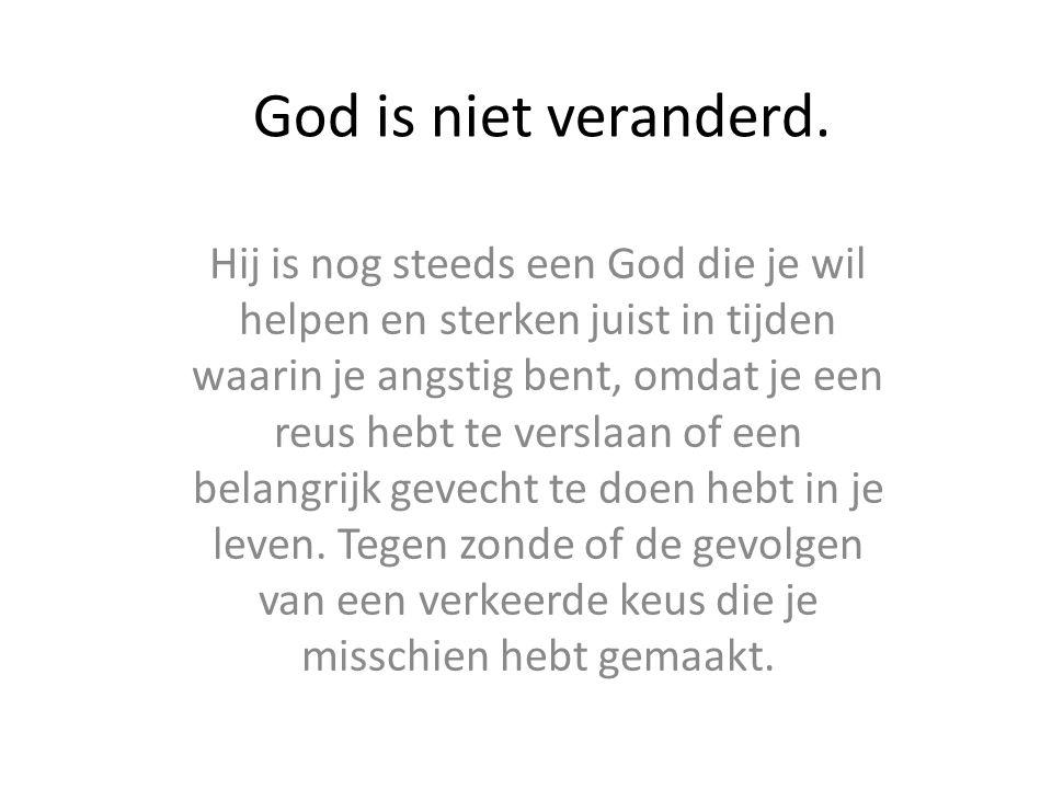God is niet veranderd.