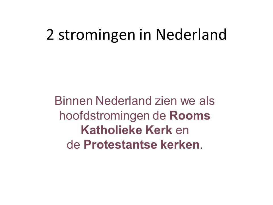 2 stromingen in Nederland