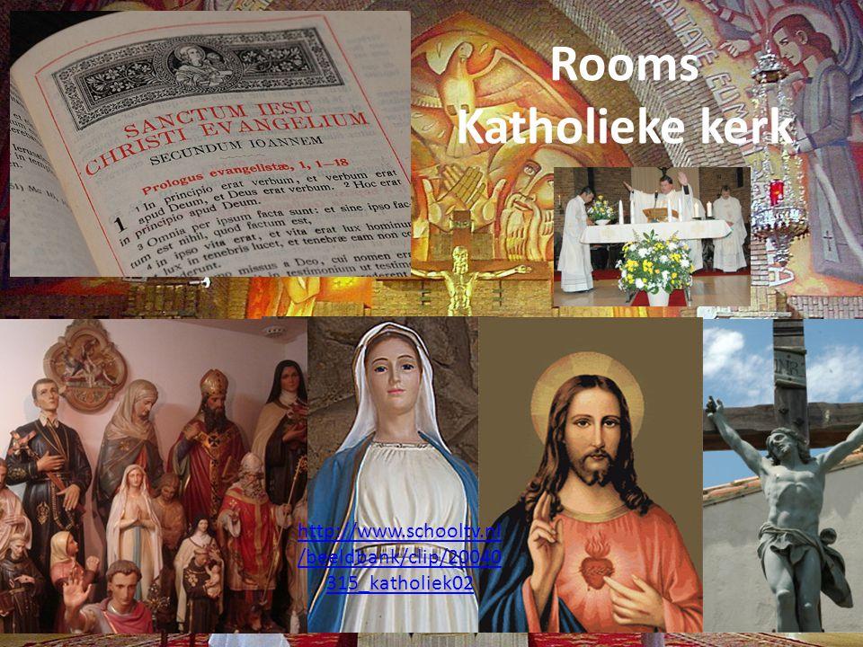 Rooms Katholieke kerk http://www.schooltv.nl/beeldbank/clip/20040315_katholiek02