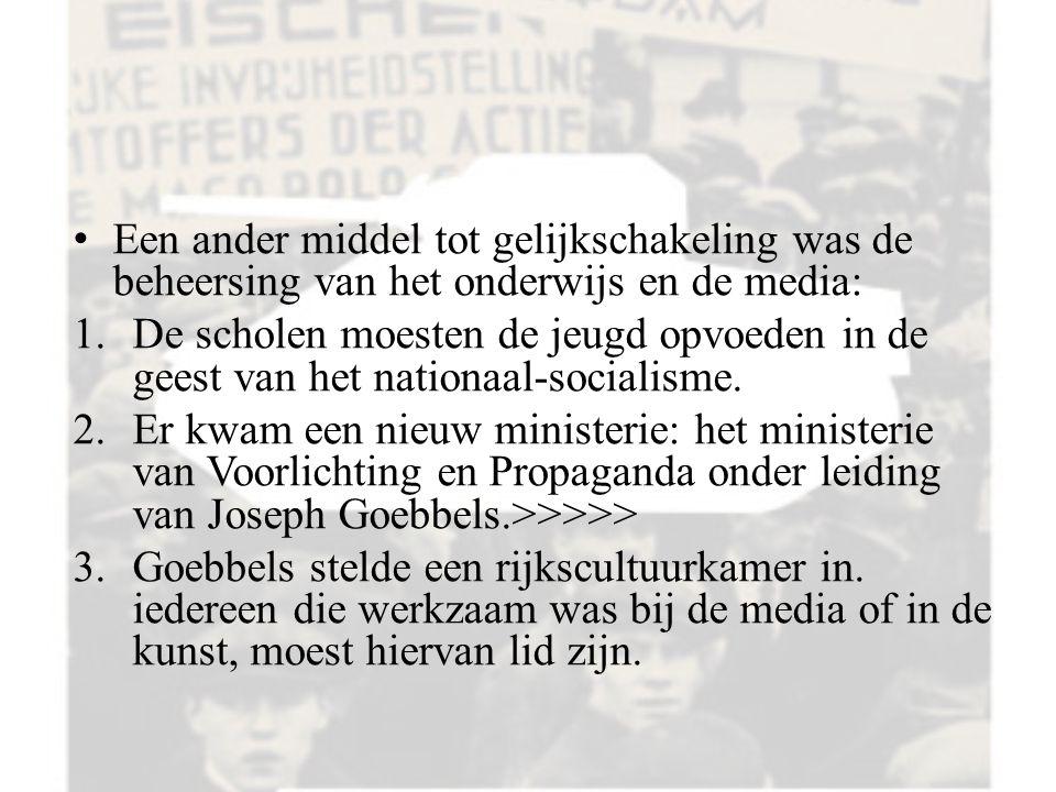 Een ander middel tot gelijkschakeling was de beheersing van het onderwijs en de media:
