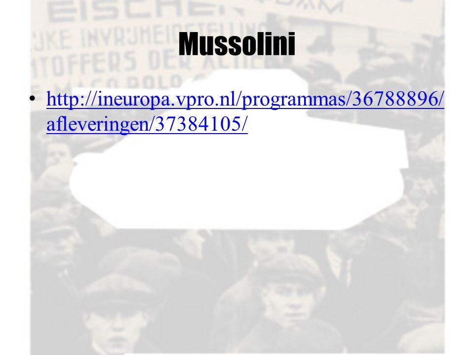 Mussolini http://ineuropa.vpro.nl/programmas/36788896/afleveringen/37384105/