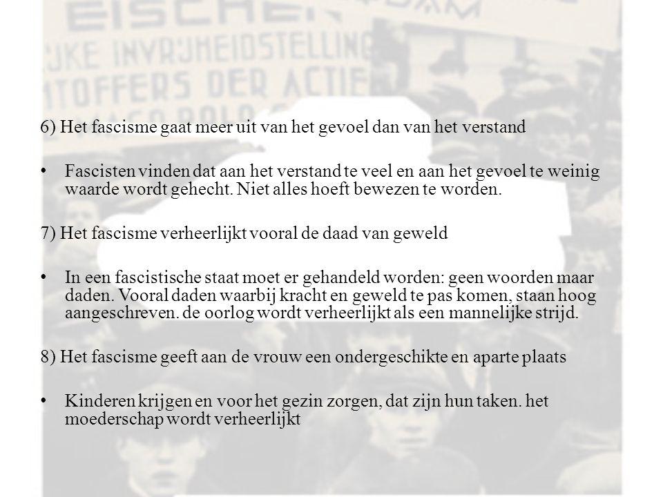 6) Het fascisme gaat meer uit van het gevoel dan van het verstand