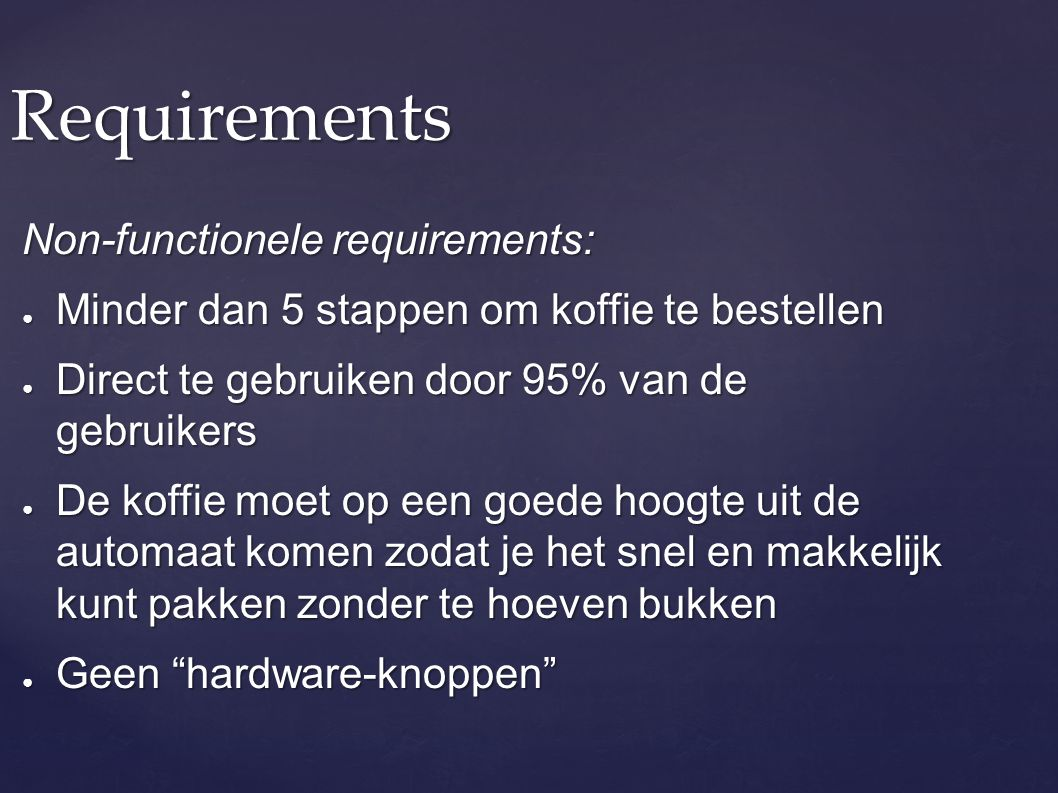 Requirements Non-functionele requirements: