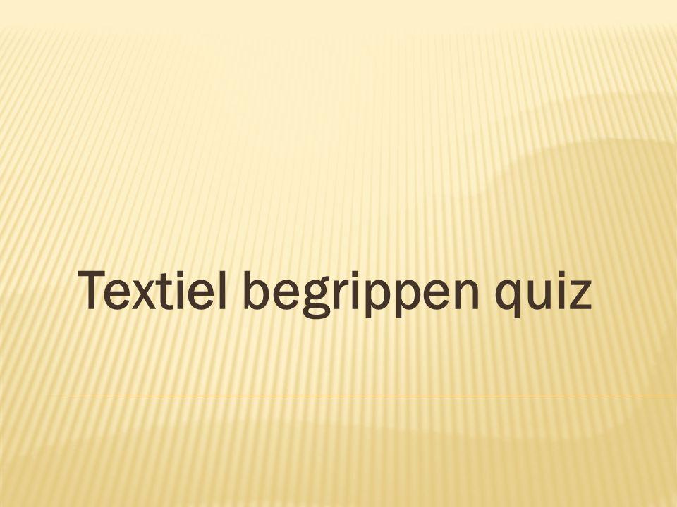 Textiel begrippen quiz