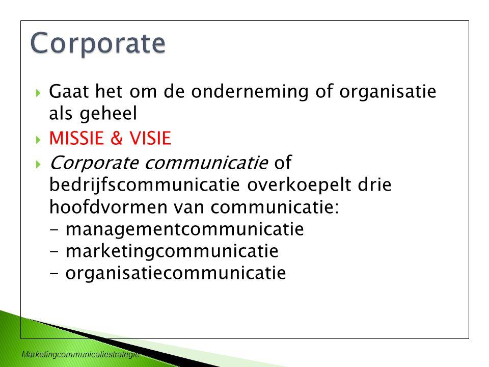 Corporate Gaat het om de onderneming of organisatie als geheel