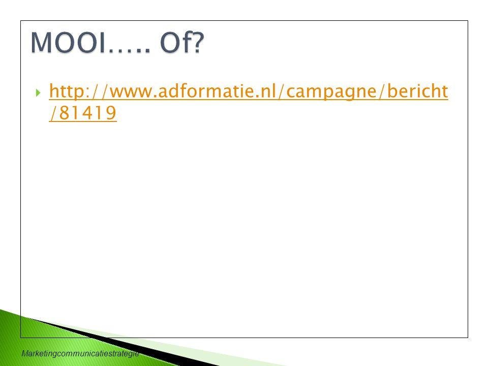 MOOI….. Of http://www.adformatie.nl/campagne/bericht /81419